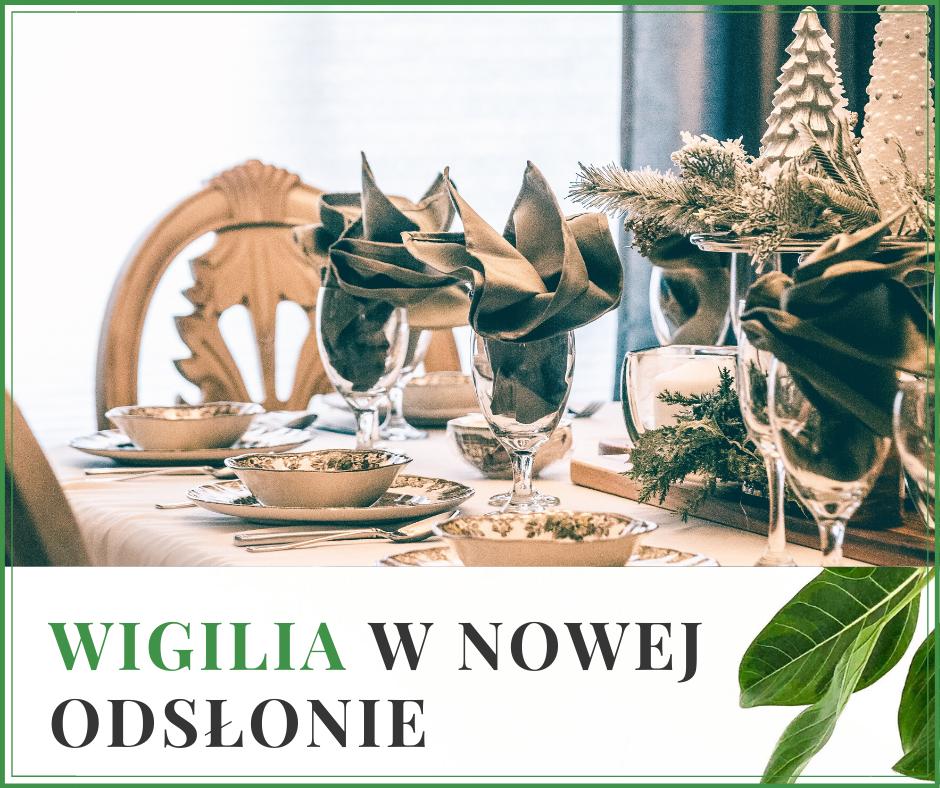 Wigilia w nowej odsłonie – pomysły i inspiracje 14.12.2019, 14:00