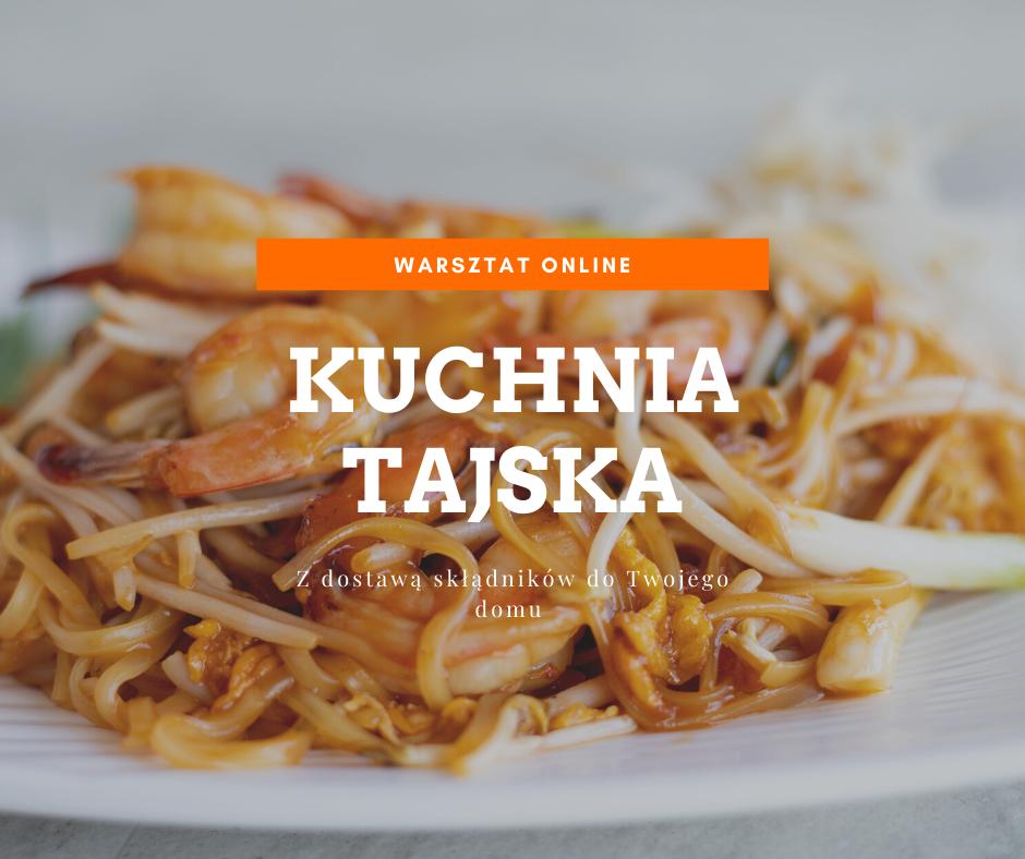 Warsztaty online: Klasyki kuchni tajskiej 15.05.2021 godz: 17:00