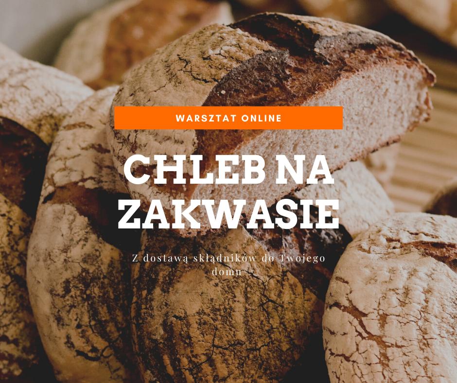 Warsztat online: Chleb na zakwasie – 11-12.05.2021 godzina 18.00 (warsztaty dwudniowe) Marta